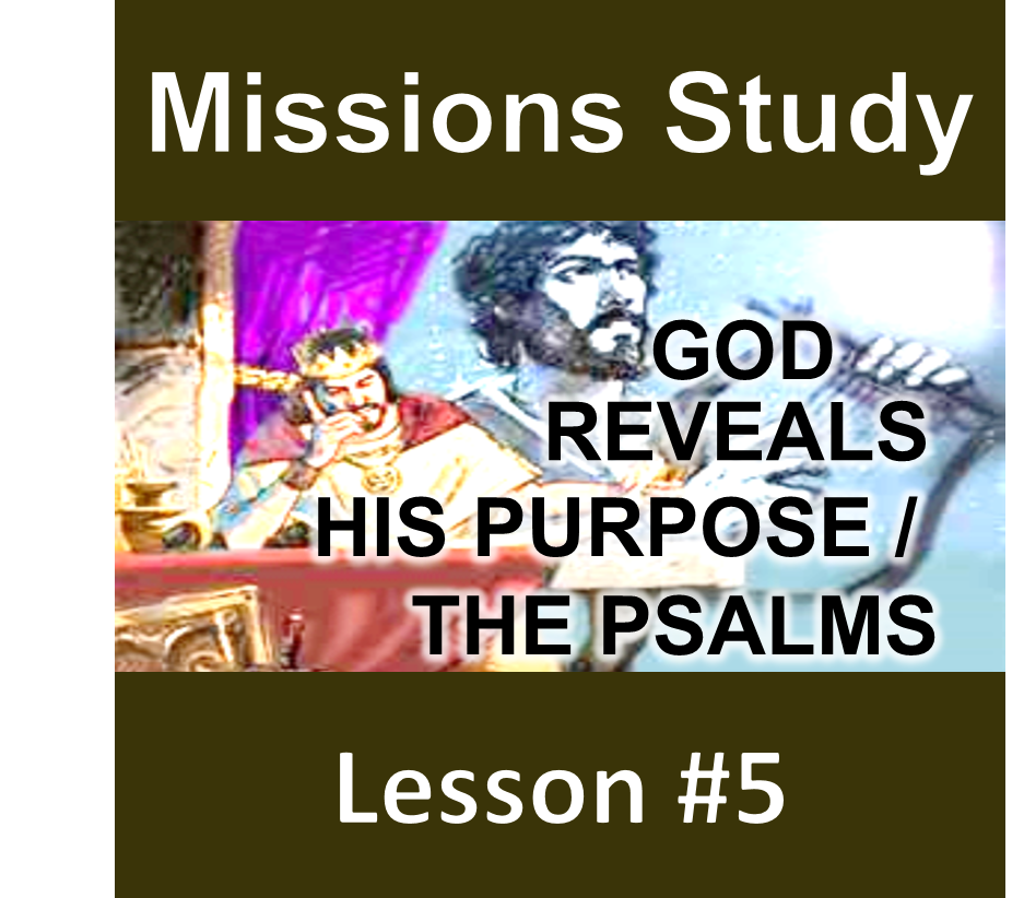 Thumbnail for the post titled: Missions Study Series #5 – God Reveals His Purpose / The Psalms
