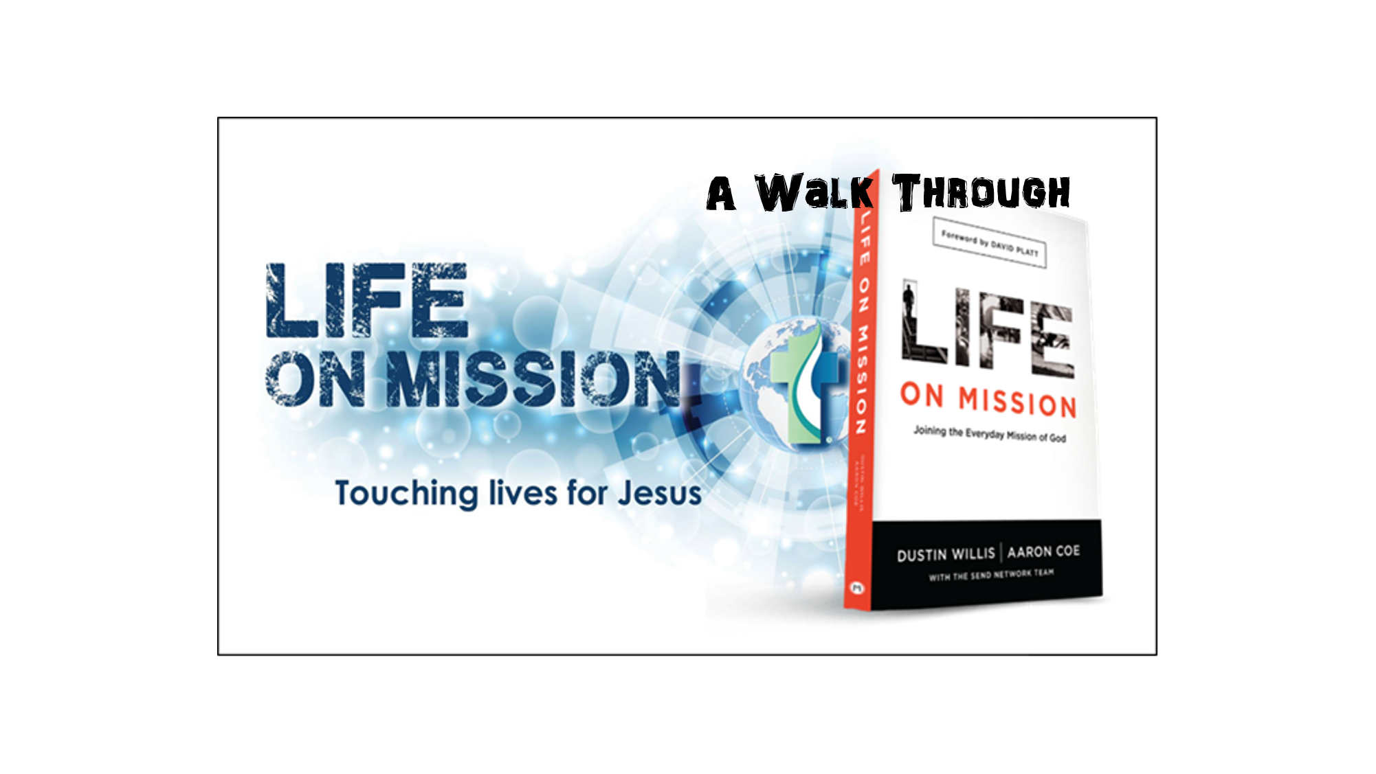 Thumbnail for the post titled: A Walk through Life on Mission – Part 3